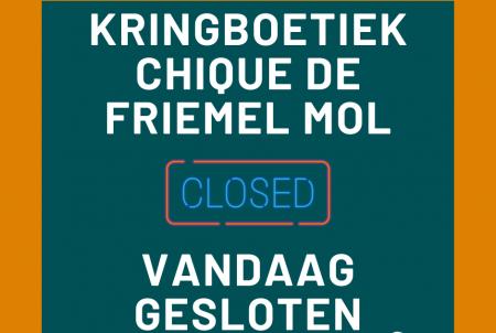 Kringboetiek Chique de Friemel Mol gesloten