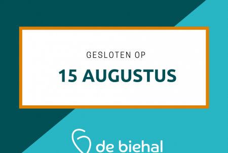 De Biehal gesloten op 15 augustus
